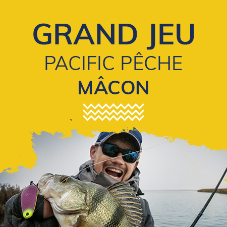 Grand jeu Pacific Pêche Mâcon